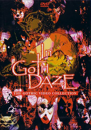 In Goth Daze - the Gothic Video Collection DVD